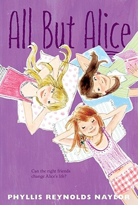 All but Alice By Naylor, Phyllis Reynolds